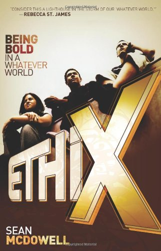 Download ETHIX: Being Bold in a Whatever World PDF