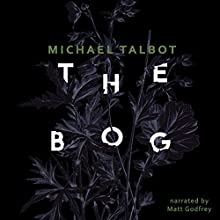 The Bog Audiobook by Michael Talbot Narrated by Matt Godfrey