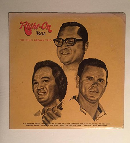 1978 Right On The Kihei Brown Trio : Hula Records HS 550 Honolulu Hawaii : Comes with a CD (550 Transfer)