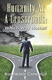 Humanity at a Crossroads, Rosemarie Carnarius, 1484981022