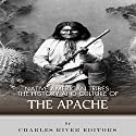 Native American Tribes: The History and Culture of the Apache Audiobook by  Charles River Editors Narrated by David Zarbock
