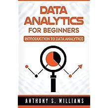 Data Analytics for Beginners: Introduction to Data Analytics