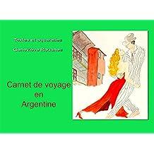 Carnet de Voyage en Argentine (Carnets de voyage en aquarelles t. 8) (French Edition)