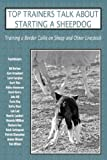 Top Trainers Talk about Starting a Sheepdog, Sally Molloy, 0979469015