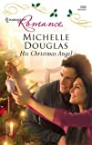 His Christmas Angel, Michelle Douglas, 0373039964