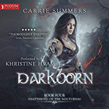 Darkborn: Shattering of the Nocturnai, Book 4 Audiobook by Carrie Summers Narrated by Khristine Hvam