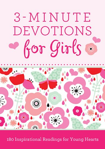 3-Minute Devotions for Girls: 180 Inspirational Readings for Young Hearts (End Of School Year Prayer For Students)