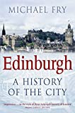 Front cover for the book Edinburgh: A History of the City by Michael Fry
