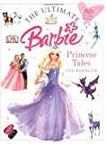 : Barbie Princess Tales (Ultimate Barbie)