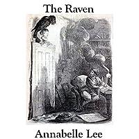 The Raven and Annabelle Lee Hörbuch von Edgar Allan Poe Gesprochen von: John Chatty