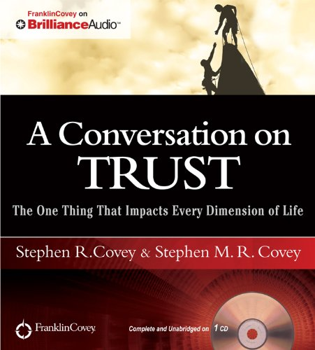 A Conversation on Trust: The One Thing That Impacts Every Dimension of Life by Franklin Covey on Brilliance Audio