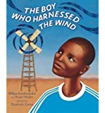 [The Boy Who Harnessed the Wind] (By: William Kamkwamba) [published: January, 2012]