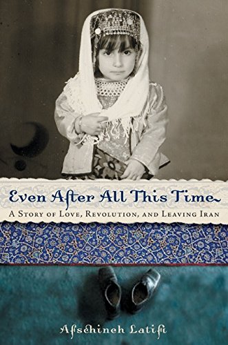 Even After All This Time: A Story of Love, Revolution, and Leaving Iran (Best Lawyers Of All Time)
