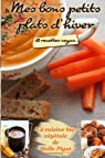 Mes Bons Petits Plats d'Hiver: 18 recettes vegan par Pigut