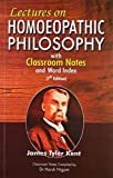 img - for Lectures on Homoeopathic Philosophy - 7th Ed. with Classroom Notes Compiled by Dr. Harsh Nigam & Word Index book / textbook / text book
