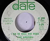 The Arbors 45 RPM I Win THe Whole Wide World / Graduation Day