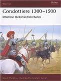 Condottiere 1300-1500, David Murphy, 1846030773