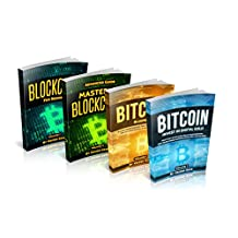 Cryptocurrency: Bitcoin & Blockchain: 4 Books in 1: Bitcoin Blueprint, Invest in Digital Gold, Blockchain for Beginners, Mastering Blockchain (The book on Mastering the Future of Money)