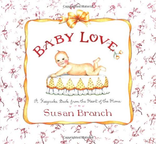Baby Love: A Keepsake Book from the Heart of the Home ()