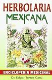 Herbolaria Mexicana / Mexican herbalist (Spanish Edition)