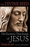 img - for The Divine Seed: The Esoteric Teachings of Jesus book / textbook / text book