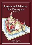 Burgen und Schlösser der Harzregion: Band 5