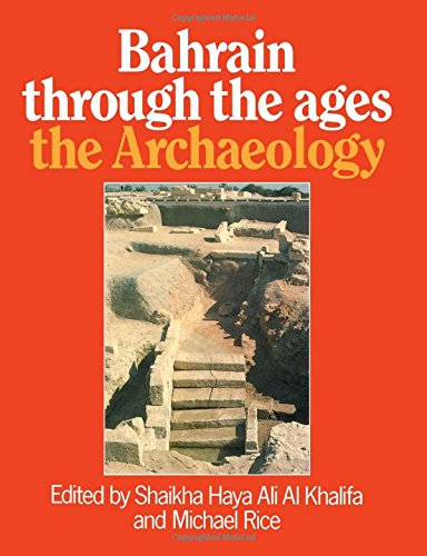 Bahrain Through the Ages: The Archaeology