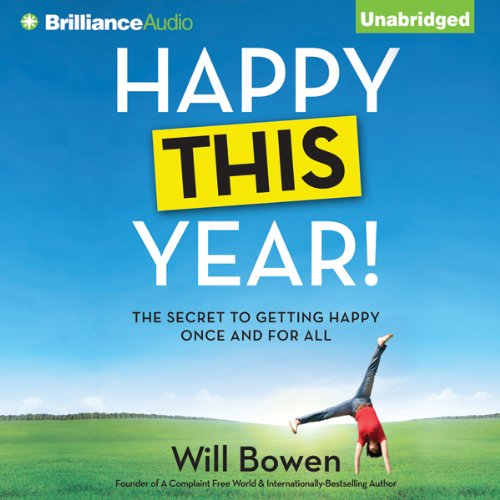 Audible DailyDeal – Happy This Year!: The Secret to Getting Happy Once and for All