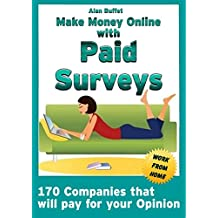 Make Money Online With Paid Surveys: 170 companies that will pay for your opinion