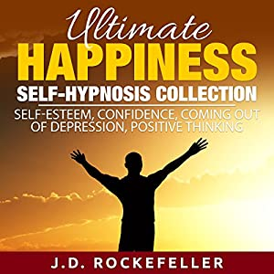 Ultimate Happiness Self-Hypnosis Collection Audiobook