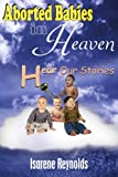 Aborted Babies in Heaven, Isarene Reynolds, 1420825917