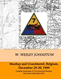 Manhay and Grandmenil, Belgium, December 24-30, 1944: Combat Interviews of 7th Armored Division and Some Attached Units