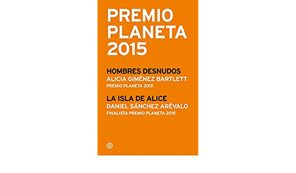 Amazon.com: Premio Planeta 2015: ganador y finalista (pack) (Volumen independiente) (Spanish Edition) eBook: Alicia Giménez Bartlett, Daniel Sánchez ...