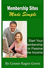 Membership Sites Made Simple: Start Your Own Membership Site For Passive Online Income Kindle Edition