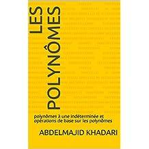 Les polynômes: polynômes à une indéterminée et opérations de base sur les polynômes (French Edition)
