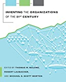 img - for Inventing the Organizations of the 21st Century (MIT Press) book / textbook / text book