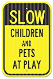 Slow - Children And Pets At Play Sign, Federal 12''x18'' 3M Prismatic Engineer Grade Reflective Aluminum, For Indoor or Outdoor Use - By SIGO SIGNS