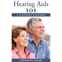 Hearing Aids 101: A Layman's Guide