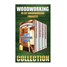 Woodworking: 40 DIY Woodworking Projects