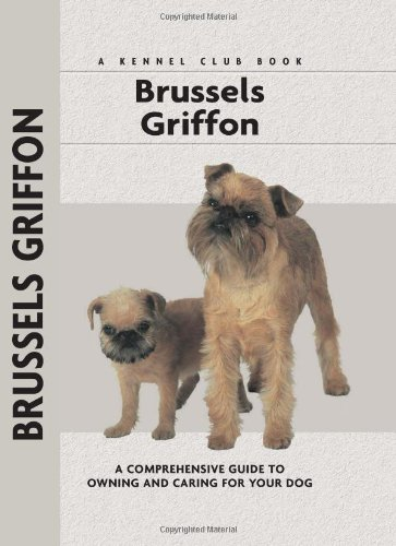 Brussels Griffon (Comprehensive Owners Guide)