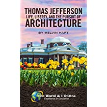 Thomas Jefferson: Life, Liberty, and the Pursuit of Architecture