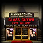 Ep. 10: Glass Gutter   Kate Willett