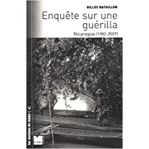 ENQUÈTE SUR UNE GUÉRILLA : NICARAGUA (1982-2007)