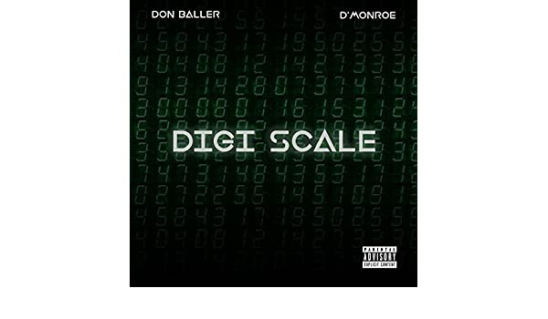Digi Scale (feat  D'monroe) [Explicit] by Don Baller on Amazon Music