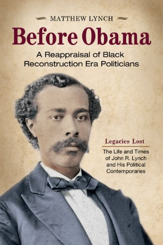 Download Before Obama: A Reappraisal of Black Reconstruction Era Politicians Pdf