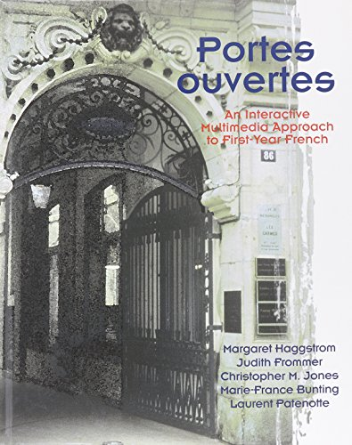Portes Ouvertes: An Interactive Multimedia Approach to First Year French (French Edition)
