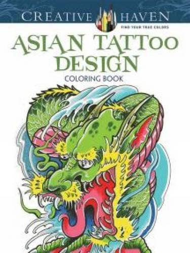 Creative Haven Asian Tattoo Designs Coloring Book Adult