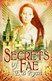 Secrets of Fae, Eb Ryan, 1771550023
