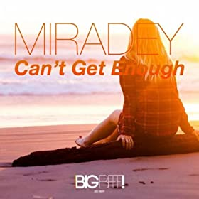 Miradey-Can't Get Enough