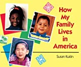 How My Family Lives in America, Susan Kuklin, 0613376560